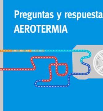 ¿Cómo funciona la aerotermia? ¿En qué me puede ayudar?