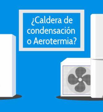 ¿Aerotermia o caldera de condensación?